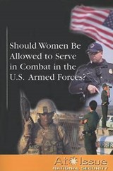 Should Women Be Allowed to Serve in Combat in the U.S. Armed Forces? | auteur onbekend |