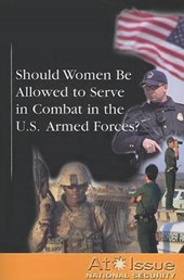 Should Women Be Allowed to Serve in Combat in the U.S. Armed Forces? |  |