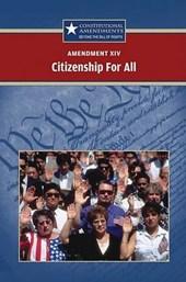 Amendment XIV Citizenship for All