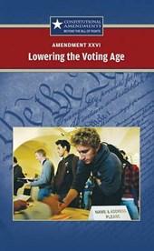 Amendment XXVI Lowering the Voting Age