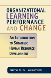 Organizational Learning, Performance, and Change