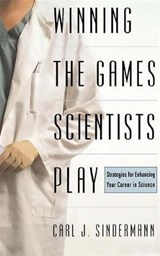 Winning the Games Scientists Play | Carl J. Sindermann |