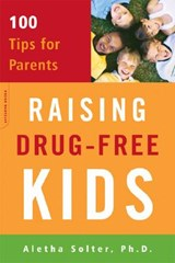 Raising Drug-free Kids | Solter, Aletha, Ph.D. |