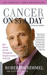 Cancer on Five Dollars a Day Chemo Not Included | Robert Schimmel |