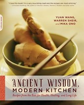 Ancient Wisdom, Modern Kitchen | Wang, Yuan ; Sheir, Warren ; Ono, Mika |