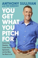 You Get What You Pitch For | Anthony Sullivan |