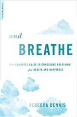 And Breathe | Rebecca Dennis |