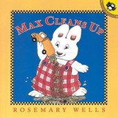 Max Cleans Up | Rosemary Wells |