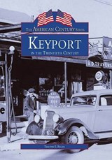 Keyport in the 20th Century | Timothy E. Regan |