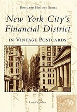 New York City's Financial District in Vintage Postcards | Randall Gabrielan |