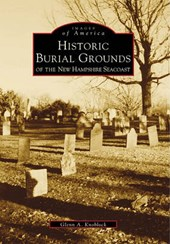 Historical Burial Grounds of the New Hampshire Seacoast | Glenn A. Knoblock |