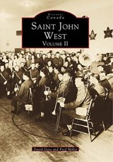 Saint John West, Volume II | David Goss |
