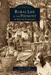 Rural Life in the Piedmont of South Carolina | Dennis Taylor |