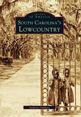 South Carolina's Lowcountry | Anthony Chibbaro |