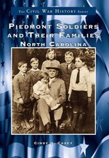 Piedmont Soldiers and Their Families | Cindy Casey |