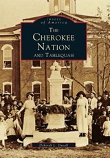 The Cherokee Nation and Tahlequah | Deborah L. Duvall |