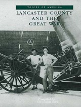 Lancaster County & the Great War | John Griffin |