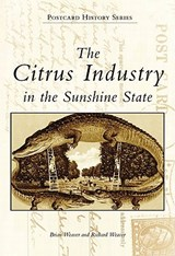 The Citrus Industry in the Sunshine State | Brian Weaver |