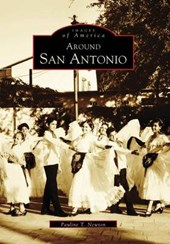 Around San Antonio | Pauline T. Newton |