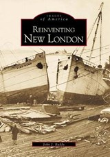 Reinventing New London | John J. Ruddy |