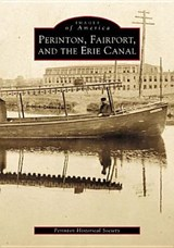 Perinton, Fairport, and the Erie Canal | Perinton Historical Society |