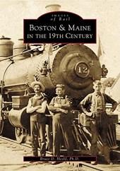 Boston & Maine in the 19th Century