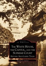 The White House, the Capitol and the Supreme Court | Thomas J. Carrier |