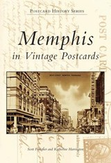 Memphis in Vintage Postcards | Scott Faragher; Katherine Harrington |