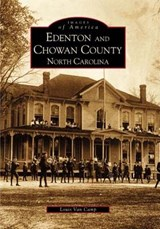 Edenton and Chowan County, North Carolina | Louis Van Camp |