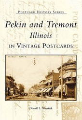 Pekin and Tremont, Illinois in Vintage Postcards