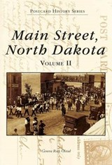 Main Street, North Dakota Volume II | Geneva Roth Olstad |