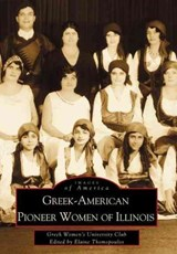 Greek-American Pioneer Women of Illinois | Greek Women's University Club |