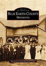 Blue Earth County Minnesota | Blue Earth County Historical Society |