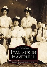 Italians in Haverhill | Patricia Trainor O'malley PH. D. |