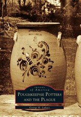 Poughkeepsie Potters and the Plague | George H. Lukacs |