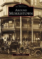 Around Morristown | Shaun C. Bryer |