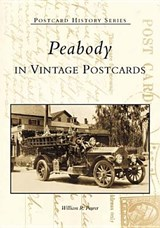 Peabody in Vintage Postcards | William R. Power |