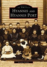Hyannis and Hyannis Port | Jennifer Longley |