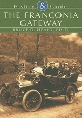 The Franconia Gateway | Bruce D. Heald |