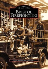 Bristol Firefighting | Dana Jandreau |