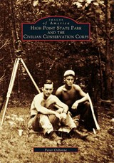 High Point State Park and the Civilian Conservation Corps | Peter Osborne |