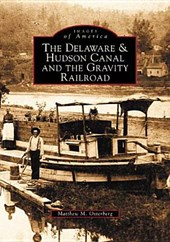 The Delaware & Hudson Canal and the Gravity Railroad