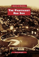 The Pawtucket Red Sox | David Borges |