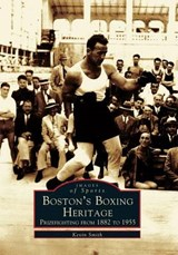 Boston's Boxing Heritage | Kevin Smith |
