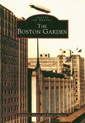 The Boston Garden | Richard A. Johnson |