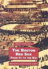 The Boston Red Sox, from Cy to the Kid