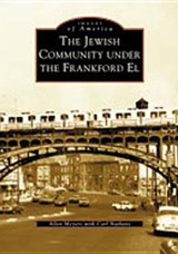 The Jewish Community Under the Frankford El | Allen Myers |