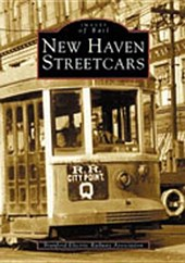 New Haven Streetcars | Branford Electric Railway Association |
