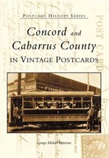 Concord and Cabarrus County in Vintage Postcards | George Michael Patterson |