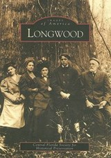 Longwood | Central Florida Society for Historical P |